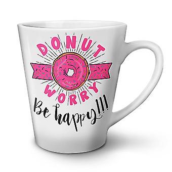 Donut Worry Pun Funny NEW White Tea Coffee Ceramic Latte Mug 12 oz | Wellcoda