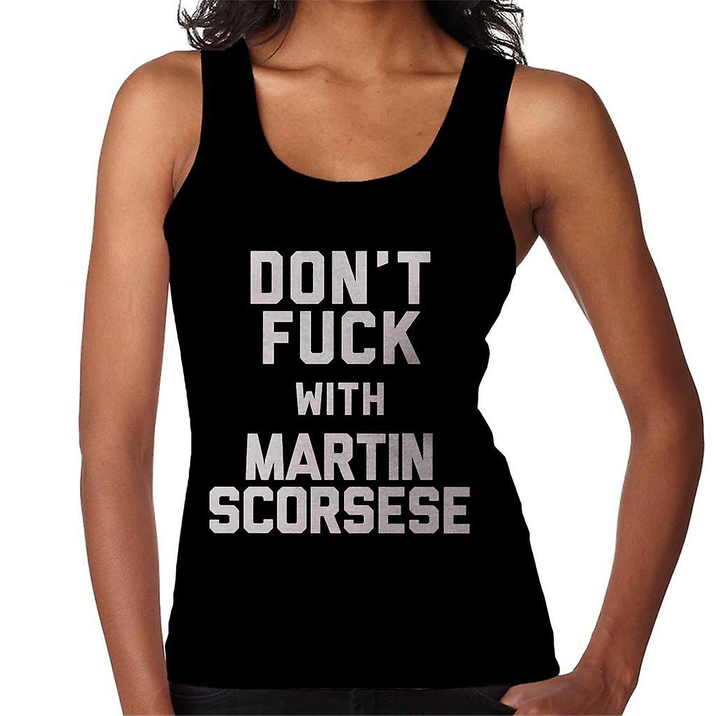 Dont Fuck with Martin Scorsese Womens Vest