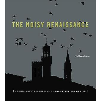 La Renaissance bruyant - Sound - Architecture - et Florentine Li urbain