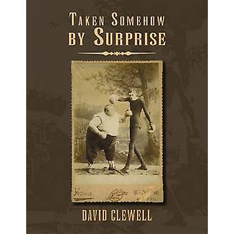 Taken Somehow by Surprise by David Clewell - 9780299251147 Book