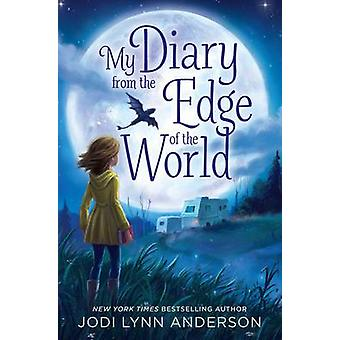 My Diary from the Edge of the World by Jodi Lynn Anderson - 978144248