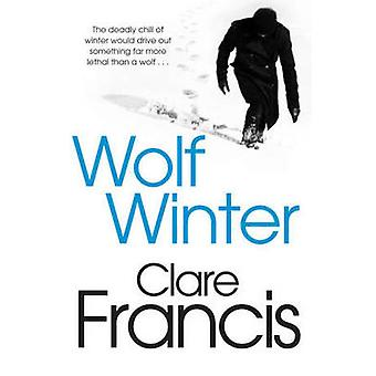 Wolf Winter (New edition) by Clare Francis - 9781447227212 Book