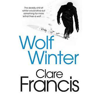 Varg vintern (ny upplaga) av Clare Francis - 9781447227212 bok