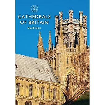 Cathedrals of Britain by David Pepin - 9781784420499 Book