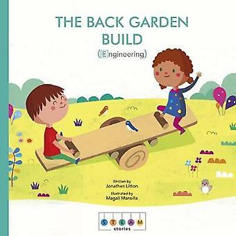 STEAM Stories - The Back Garden Build (Engineering) by STEAM Stories -