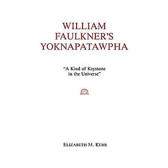 William Faulkner Yoknapatawpha - ein König von Keystone im Universum