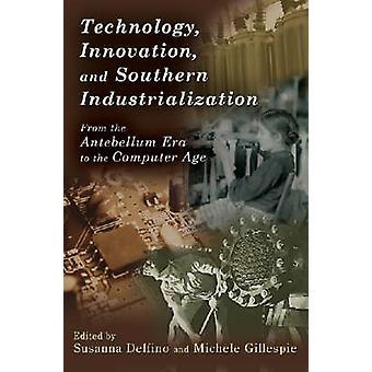 Technology - Innovation - and Southern Industrialization - From the An