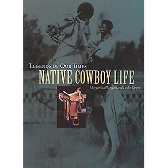 Légendes de notre temps: vie de cow-boy Native