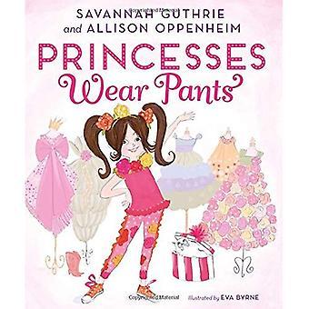 Princesses portent un pantalon