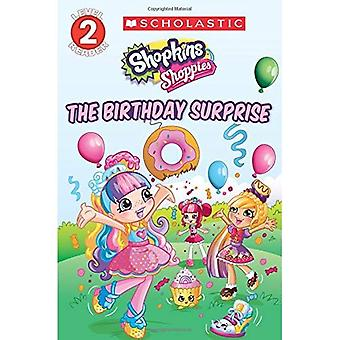 The Birthday Surprise (Shopkins: Shoppies: Level 2 Reader) (Scholastic Reader - Level 2)