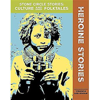 Stories of Women Heroines (Stone Circle Stories: Culture and Folktales)