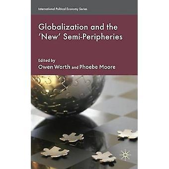 Globalisering och de nya SemiPeripheries av värt & O.