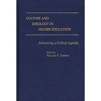 Kultur und Ideologie in der Hochschulbildung, die Förderung einer kritischen Agenda von Tierney & William G.
