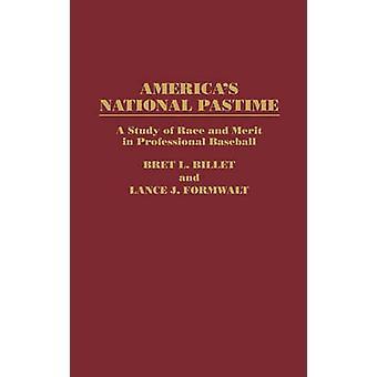 Americaa nationaler Zeitvertreib A Studie der Rasse und des Verdienstes im professionellen Baseball von Billet & Bret L.