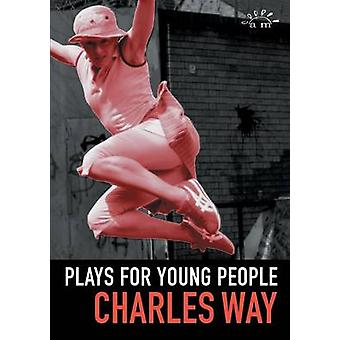 Plays for Young People by Way & Charles