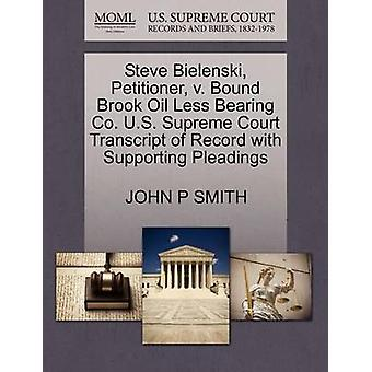 Steve Bielenski Petitioner v. Bound Brook Oil Less Bearing Co. U.S. Supreme Court Transcript of Record with Supporting Pleadings by SMITH & JOHN P
