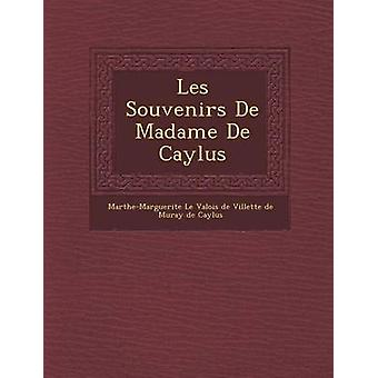 Les Souvenirs de Madame de Caylus by MartheMarguerite Le Valois De Villette