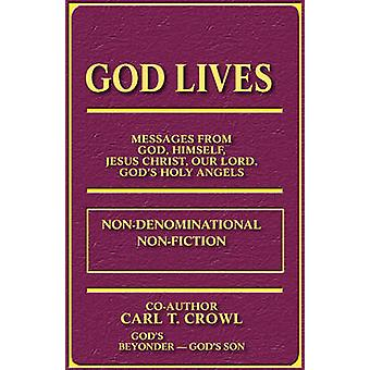 God Lives by Crowl & Carl T.