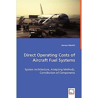 航空機燃料システムシステムアーキテクチャの直接運用コスト Rehsft & マルクスによるコンポーネントの影響の分析方法