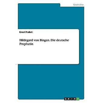 Hildegard von Bingen. Die deutsche Prophetin di Ernst & Probst