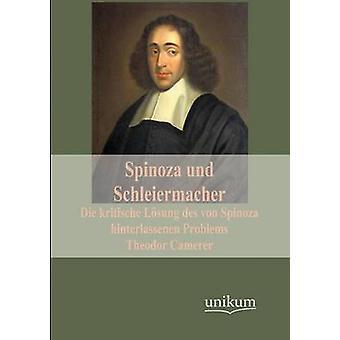 Spinoza und Schleiermacher by Camerer & Theodor
