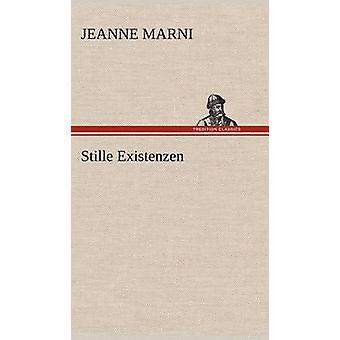 Stille Existenzen by Marni & Jeanne