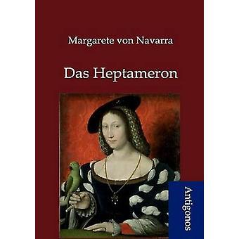 Das Heptameron by von Navarra & Margarete