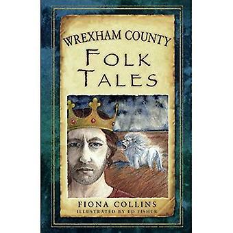 Wrexham County Folk Tales (Folk Tales: United Kingdom)