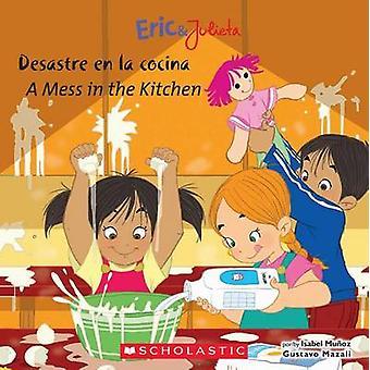 Desastre en la Cocina/A Mess In The Kitchen by Isabel Munoz - Gustavo
