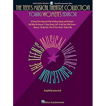 The Teen's Musical Theatre Collection - Young Women's Edition by Louis