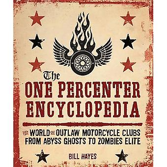 The One Percenter Encyclopedia - The World of Outlaw Motorcycle Clubs