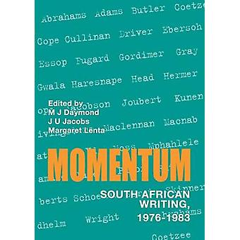 Momentum - On Recent South African Writing by Margaret J. Daymond - Ma