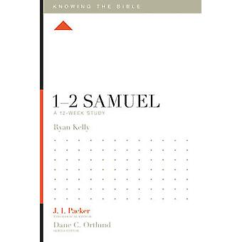 1-2 Samuel - A 12-Week Study by Ryan Kelly - 9781433553745 Book