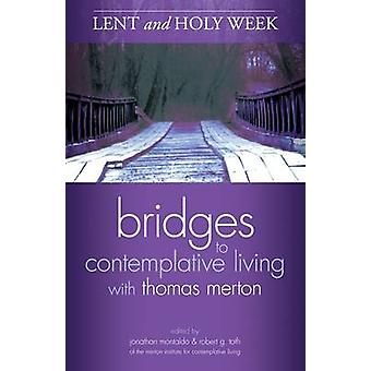 Bridges to Contemplative Living with Thomas Merton - Lent and Holy Wee