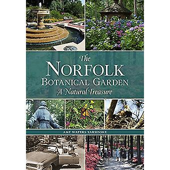 The Norfolk Botanical Garden - A Natural Treasure by Amy Waters Yarsin