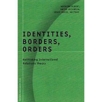 Identities - Borders - Orders - Rethinking International Relations The