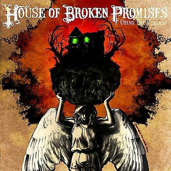 House of Broken Promises - Using the Useless [CD] USA import