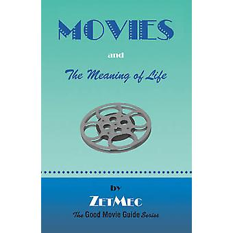 MOVIES and The Meaning of Life by ZetMec