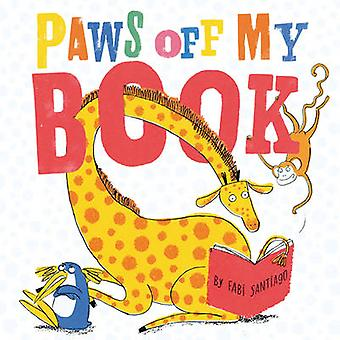 Paws Off My Book by Fabi Santiago