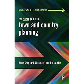 Short Guide to Town and Country Planning by Adam Sheppard
