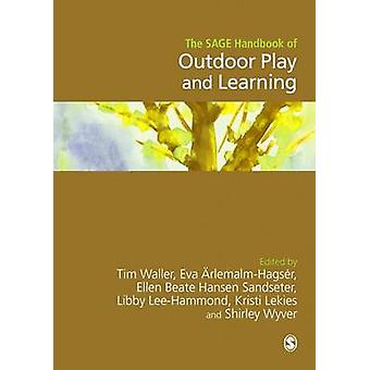 SAGE Handbook of Outdoor Play and Learning by Tim Waller