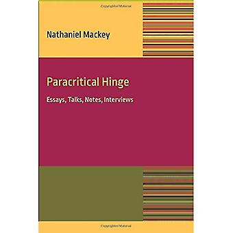Paracritical Hinge: Essay, Talks, Notes, Interviews (Contemp North American Poetry)
