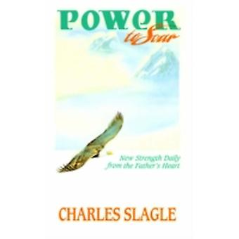 Power to Soar by Slagle & Charles