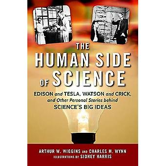 The Human Side of Science by Arthur W. Wiggins