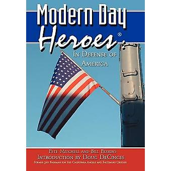 Modern Day Heroes In Defense of America de Mitchell &