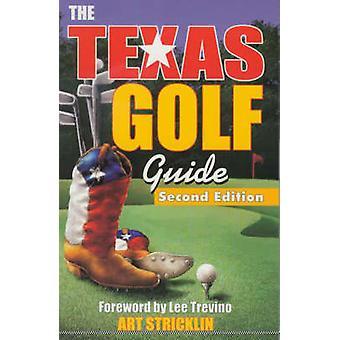 Texas Golf Guide 2nd Edition by Stricklin & Art