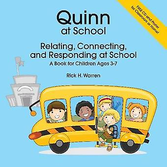 Quinn at School Relating Connecting and Responding at School by Warren & Rick H