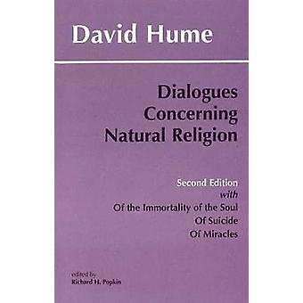 Dialogues Concerning Natural Religion - with  -Of the Immortality of th