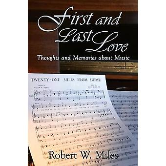 First and Last Love by Miles & Robert W.