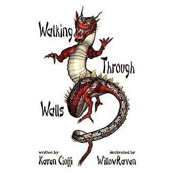 Walking Through Walls by Cioffi & Karen